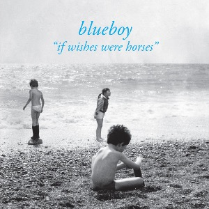 Blueboy / If Wishes Were Horses (Vinyl)(2-3일 내 발송 가능)