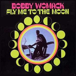 Bobby Womack / Fly Me To The Moon (Vinyl, 180g)