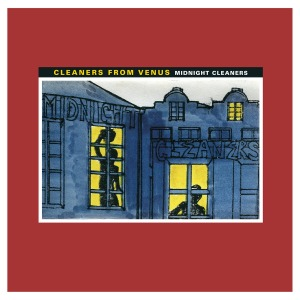 Cleaners from Venus / Midnight Cleaners (Vinyl)