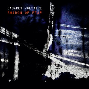 Cabaret Voltaire / Shadow Of Fear (Vinyl, 2LP)